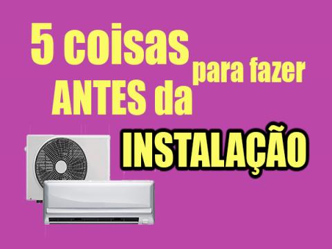 5 Coisas que você deve fazer antes da instalação do ar-condicionado